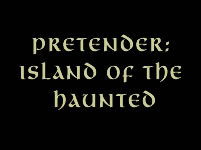 Pretender: Island of the Haunted